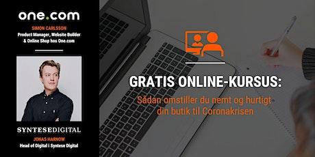Gratis online-kursus: Sådan omstiller du hurtigt din butik til Coronakrisen tickets
