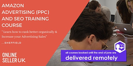Amazon Advertising (PPC) and SEO Training Course - Sheffield tickets