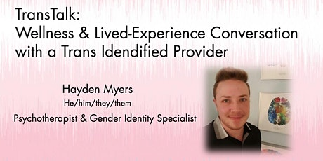TransTalk:Conversations with a Trans-Identified Wellness Provider tickets