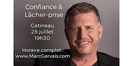 GATINEAU - Confiance / Lâcher-prise 15$  billets