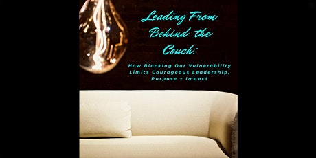 Leading From Behind The Couch - Intersecting Pop Culture + Vulnerable Leadership  tickets