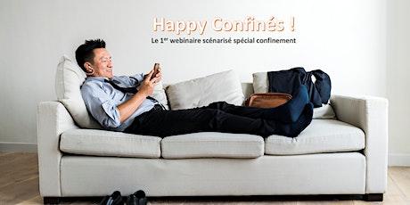 Happy Confinés, le 1er webinaire scénarisé spécial confinement ! billets
