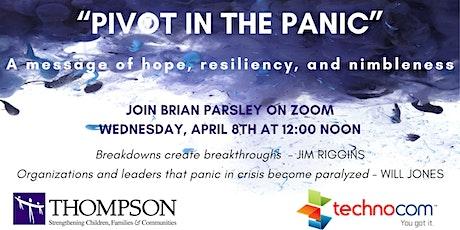 Pivot in the Panic - Brian Parsley talk sponsored by Thompson & Technocom tickets