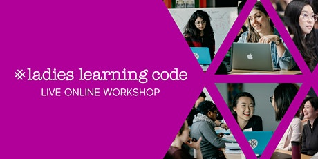 Online Ladies Learning Code: Webmaking with HTML & CSS - Virtual Room 05-JL tickets