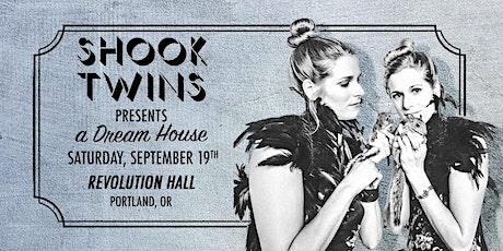 Shook Twins  Present a Dream House tickets