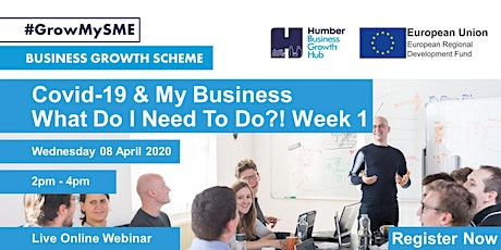 Covid-19 & My Business - What Do I Need to Do?! Week 1 tickets