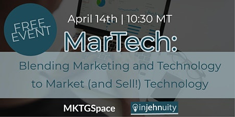 MarTech: Blending Marketing and Technology to Market (and Sell!) Technology tickets