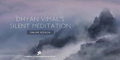 Dhyan Vimal's Silent Meditation-ONLINE tickets