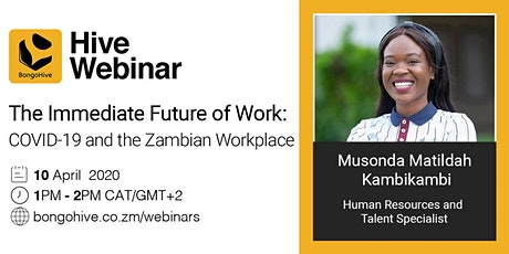 The Immediate Future of Work: COVID-19 and the Zambian Workplace. tickets