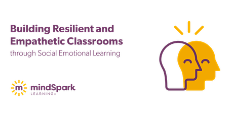 Build Resilient & Empathetic Classrooms through Social Emotional Learning tickets