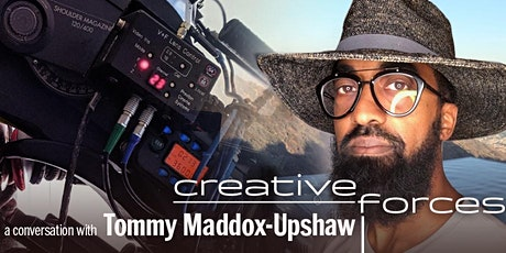 Creative Forces Live Stream: Tommy Maddox-Upshaw tickets
