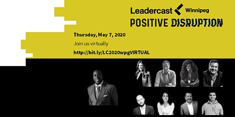 Leadercast Winnipeg 2020 - Positive Disruption (Virtual Event) tickets