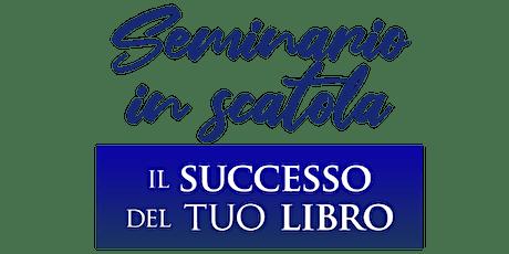Seminario in scatola-IL SUCCESSO DEL TUO LIBRO - Il marketing/I personaggi biglietti