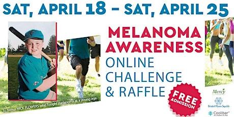 Melanoma Awareness Online Challenge and Raffle tickets