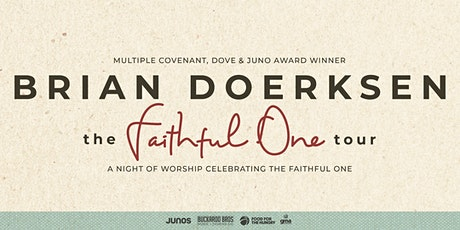 Brian Doerksen presents THE FAITHFUL ONE Tour - 6PM - Salmon Arm, BC tickets