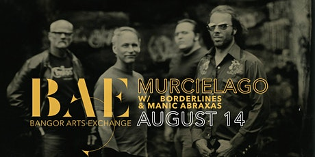 Murcielago w/ Borderlines & Manic Abraxas at the Bangor Arts Exchange tickets
