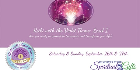 Reiki with the Violet Flame: Level I (Weekend Class: Saturday and Sunday) tickets