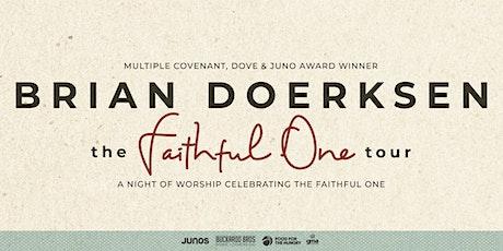 Brian Doerksen presents THE FAITHFUL ONE Tour - 6PM - Vanderhoof, BC tickets
