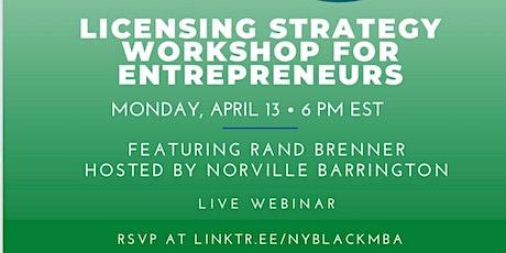 Entrepreneurial Mondays: NYBLACKMBA Licensing Strategy for Entrepreneurs entradas