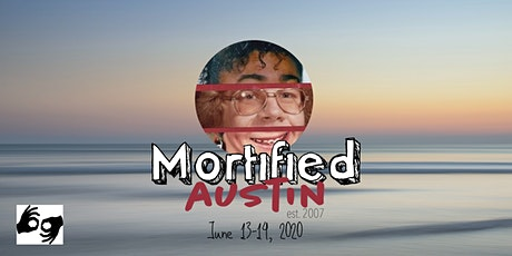 MORTIFIED AUSTIN - June 13-14 *ALL SHOWS ASL INTERPRETED* tickets