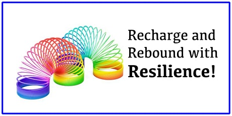Recharge and Rebound with Resilience! tickets