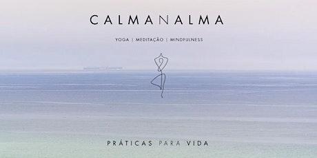 CALMANALMA | Práticas para Vida | Yoga & Meditação ingressos