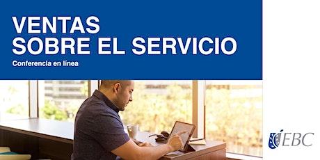 """Conferencia """"Ventas sobre el servicio"""" entradas"""