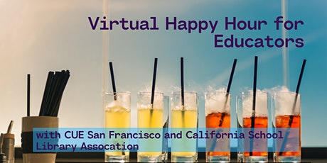 Virtual Happy Hour for Educators with CUE San Francisco tickets