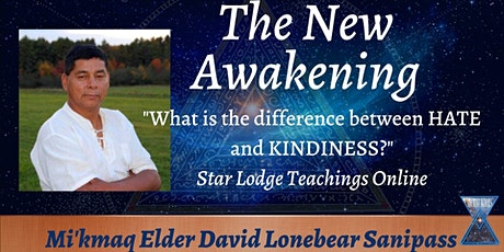 New Awakening Star Lodge Teachings Online with David Lonebear Sanipass tickets