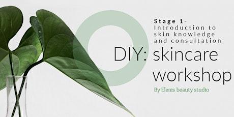 DIY: Skincare workshop- Stage 1 (of 3) tickets