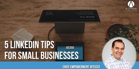 5 LinkedIn Tips For Small Businesses tickets