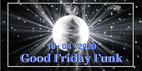 Good Friday Funk - Online Dance tickets