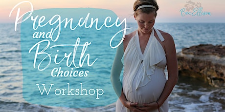 Pregnancy and Birth Choices Workshop biglietti