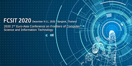 Frontiers of Computer Science and Information Technology (FCSIT 2020) tickets