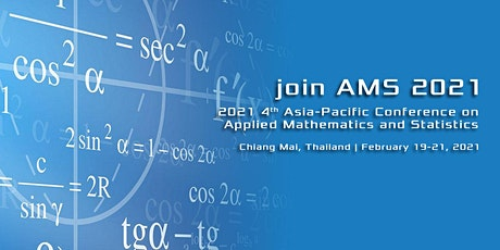 4th Asia-Pacific Conference on Applied Mathematics and Statistics (AMS2021) tickets