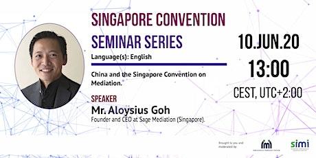 Aloysius Goh - China and the Singapore Convention on Mediation bilhetes