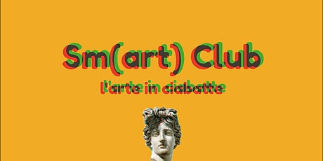 Sm(art) club: l'arte in ciabatte #3 biglietti