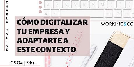"""Charla Online: """"Cómo digitalizar tu empresa y adaptarte a este contexto"""" entradas"""