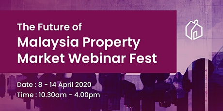 [WEBINAR] The Future of Malaysia Property Market Post COVID19 Webinar Fest tickets