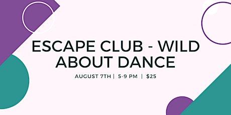 Escape Club - Wild About Dance tickets