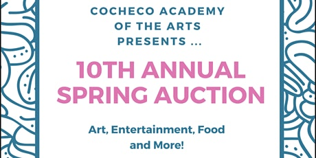 Cocheco Academy of The Arts - 10th Annual Spring Auction tickets