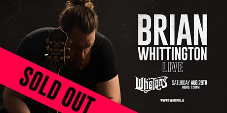 Brian Whittington live at Whelan's tickets
