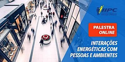 Interações energéticas com pessoas e ambientes
