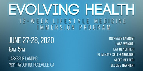 Evolving Health 12-week Lifestyle Medicine Immersion Program June 2020 tickets