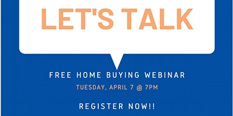 FREE Home Buyer Webinar Tuesday 4/7 @ 7pm tickets
