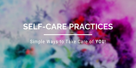 Self-Care Practices - Simple Ways to Take Care of YOU! tickets