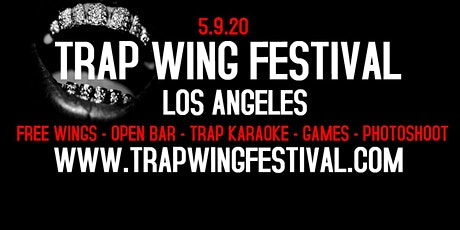 Trap Wing Festival LA August 1st tickets