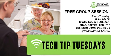Tech Tip Tuesdays - for Seniors in isolation! FREE tickets