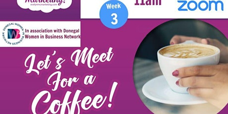 Let's Meet For Coffee!  Virtual Networking Event - Week 3 tickets