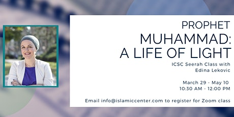 MUHAMMAD: A LIFE OF LIGHT - Seerah Class with Edina Lekovic tickets
